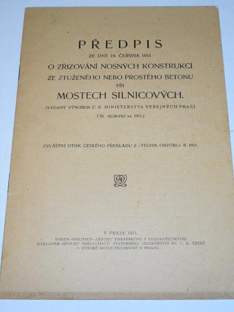 Předpis ze dne 15. června 1911 o zřizování nosných konstrukcí ze ztuženého nebo prostého betonu při mostech silnicových