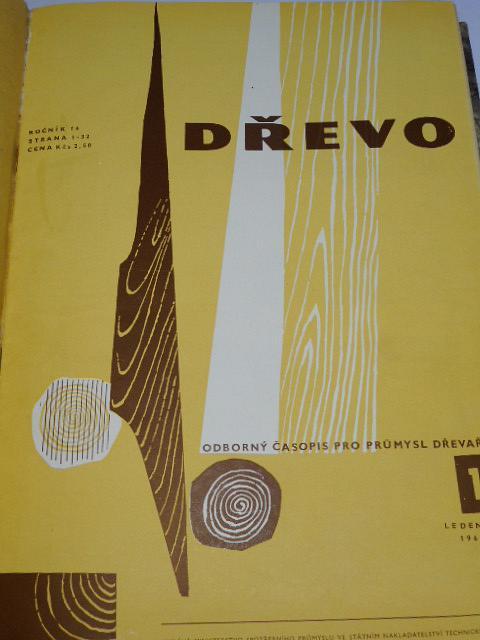 Dřevo - 1961 - odborný časopis pro průmysl dřevařský a příbuzná odvětví