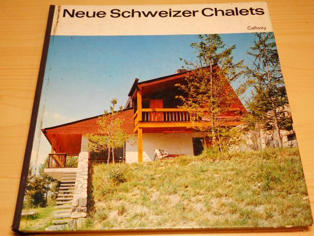 Neue Schweizer Chalets - 1966 - Dieter v. Schwarze, René Bersier