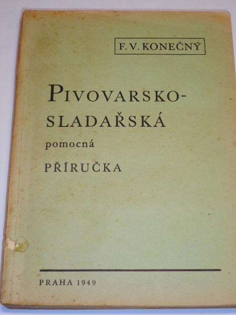 Pivovarsko - sladařská příručka - 1949 - František Viktor Konečný