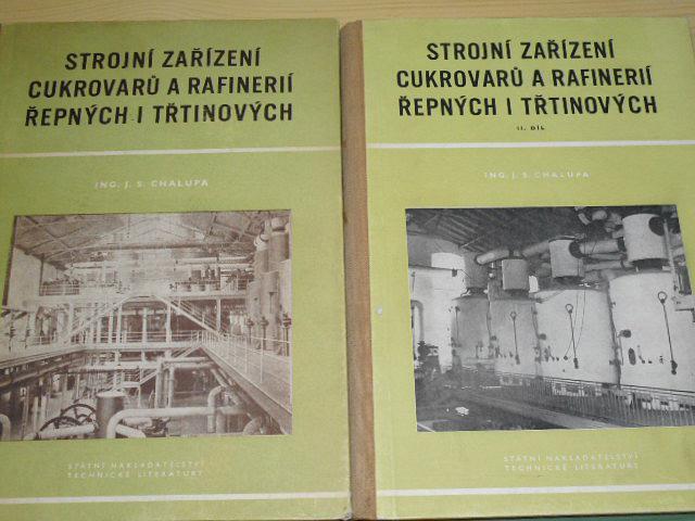 Strojní zařízení cukrovarů a rafinerií řepných i třtinových - J. S. Chalupa - 1954, 1957