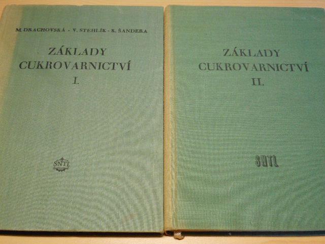 Základy cukrovarnictví - I., II. III., IV. díl - 1955, 1957, 1961, 1967