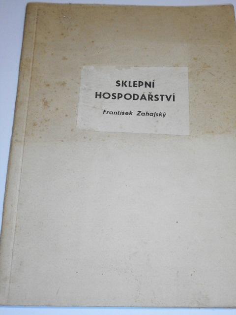 Sklepní hospodářství - výroba a ošetřování piva - František Zahajský - 1957