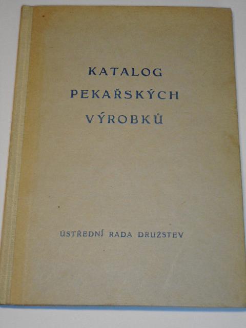 Katalog pekařských výrobků - Ústřední rada družstev - 1958
