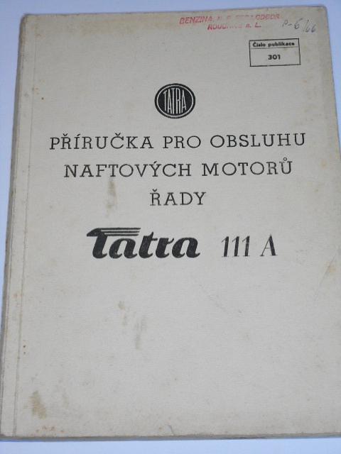 Tatra 111 A - příručka pro obsluhu naftových motorů - 1962