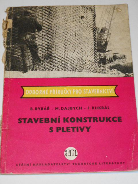 Stavební konstrukce s pletivy - Rybář, Dajbych, Kukrál - 1958