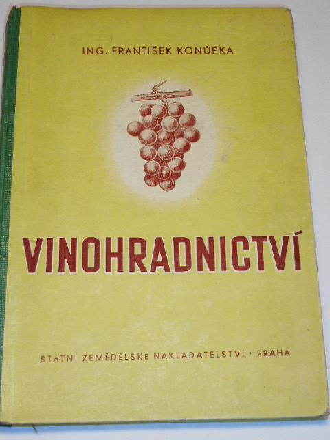 Vinohradnictví - František Konůpka - 1953