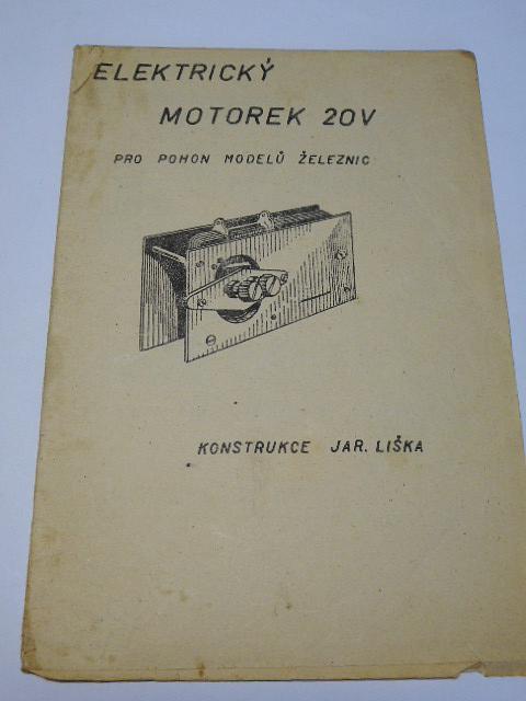 Elektrický motorek 20 V pro pohon modelů železnic - konstruktér Jaroslav Liška