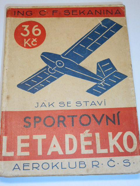 Jak se staví sportovní letadélko - C. F. Sekanina - 1926 - Aeroklub R.Č.S.