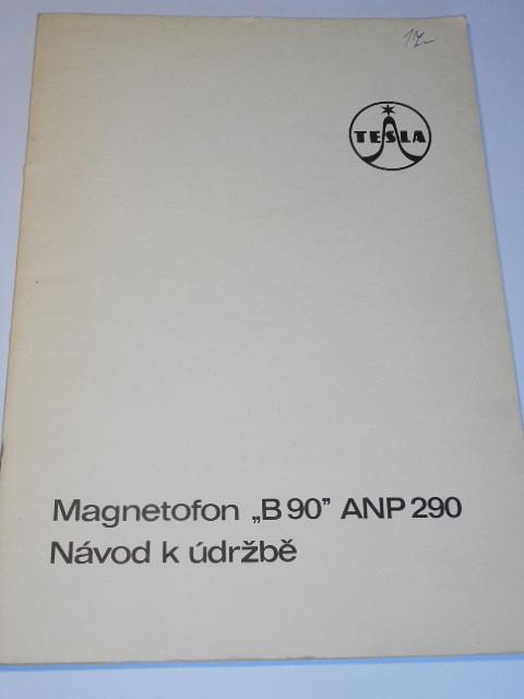 Tesla - magnetofon B 90 ANP 290 - návod k údržbě