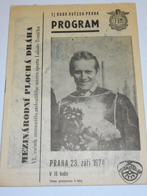 VI. roč. memoriálu Luboše Tomíčka - 23. 9. 1974 Praha Markéta - mezinárodní závod na ploché dráze - program + startovní listina