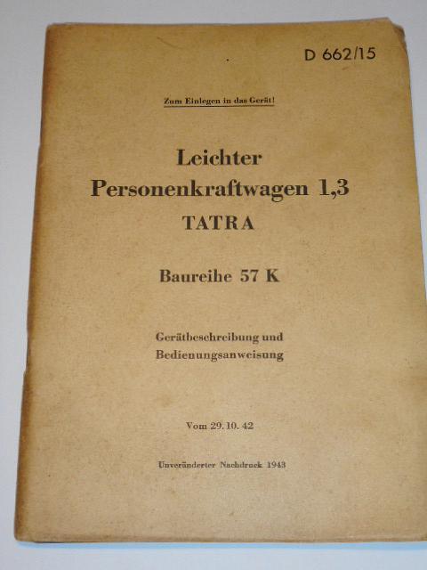 Tatra 57 K - 1943 - Leichter Personenkraftwagen 1,3 - Gerätbeschreibung und Bedienungsanweisung - D 662/15 - Wehrmacht