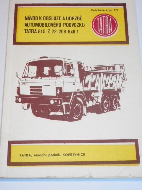 Tatra 815 Z 22 208 6 x 6.1 - návod k obsluze a údržbě automobilového podvozku - 1984