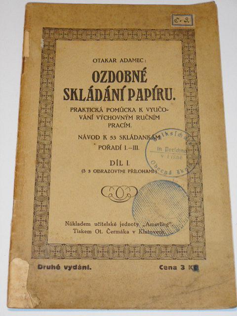 Ozdobné skládání papíru - díl I. - Otakar Adamec - 1923