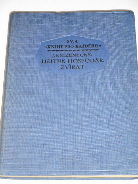 Užitek hospodářských zvířat - J. Kříženecký - 1928