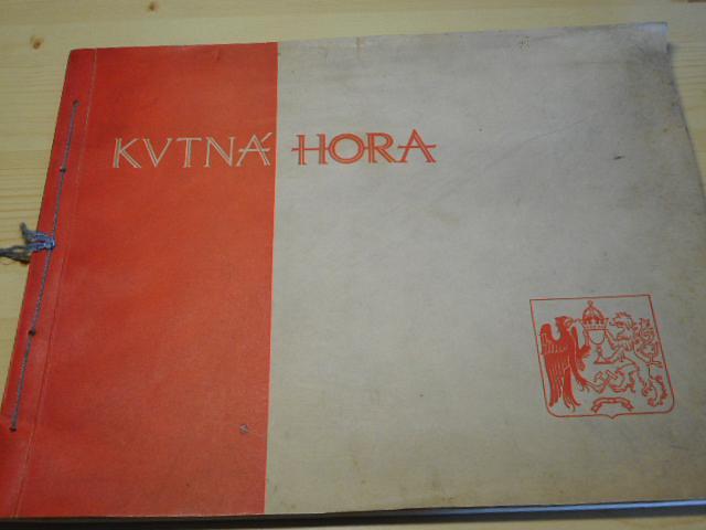 Kutná Hora - město a jeho umění - 1932
