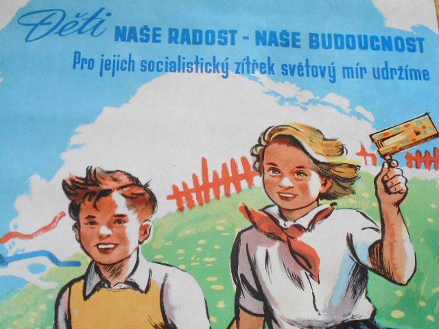 Děti naše radost - naše budoucnost - pro jejich socialistický zítřek světový mír udržíme - plakát