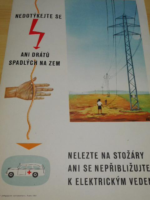 Nedotýkejte se ani drátů spadlých na zem - nelezte na stožáry ani se nepřibližujte k elektrickým vedením