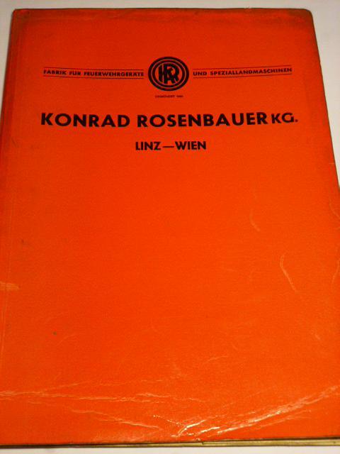 Konrad Rosenbauer KG Linz-Wien - Fabrik für Feuerwehrgeräte und Speziallandmaschinen