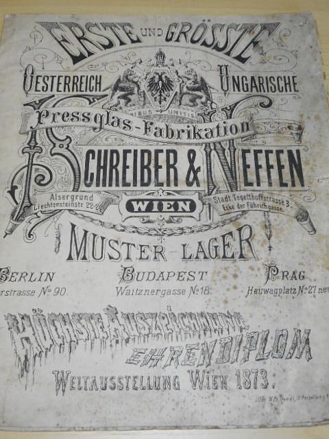 J. Schreiber a Neffen, Wien - Erste und Grösse Oesterreich Ungarische Pressglas - Fabrikation - Muster Lager