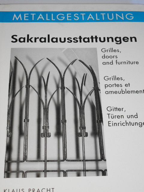 Metallgestaltung - Sakralausstattungen - Gitter, Türen und Einrichtungen - Klaus Pracht