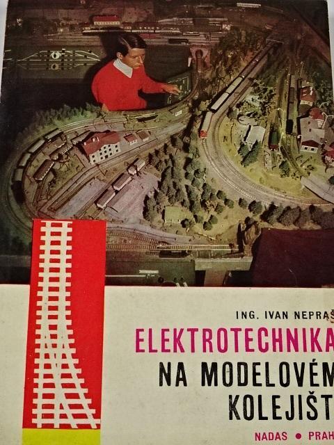 Elektrotechnika na modelovém kolejišti - Ivan Nepraš - 1969