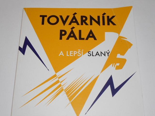 Továrník Pála a lepší Slaný - Palaba - 2017