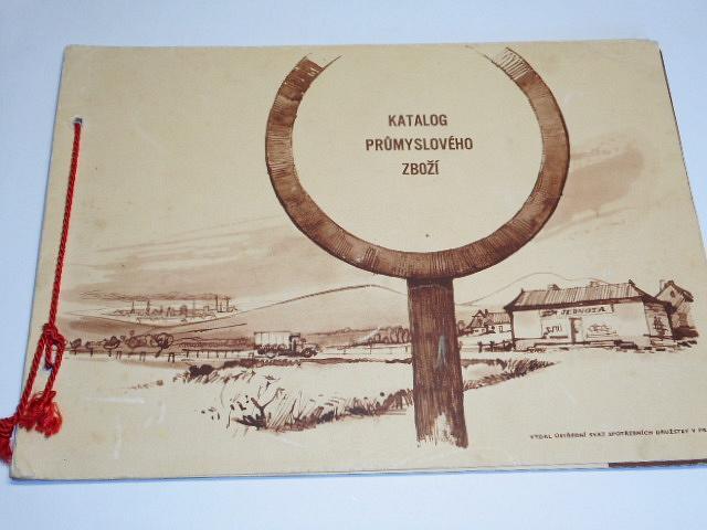 Jednota - katalog průmyslového zboží - Ústřední svaz spotřebních družstev v Praze