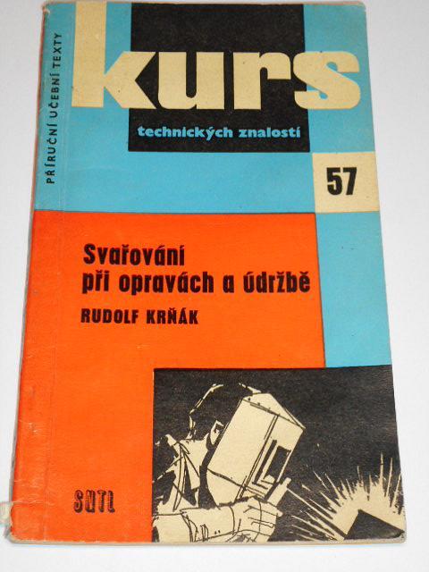Svařování při opravách a údržbě - Rudolf Krňák - 1961