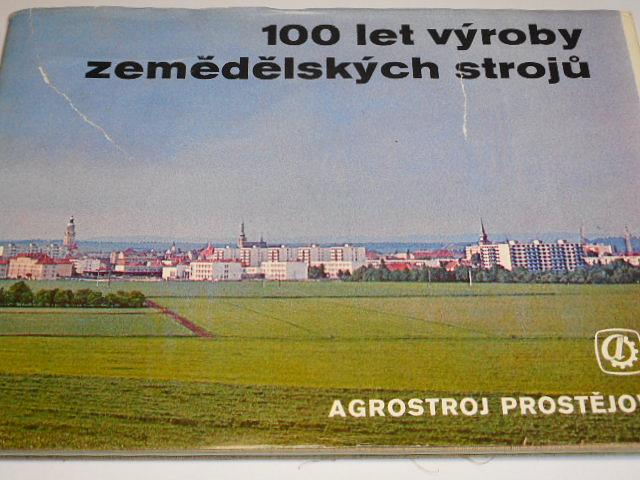 Agrostroj Prostějov - 100 let výroby zemědělských strojů 1878 - 1978