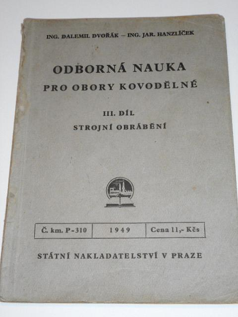 Odborná nauka pro obory kovodělné - III. díl - strojní obrábění - Dvořák, Hanzlíček - 1949