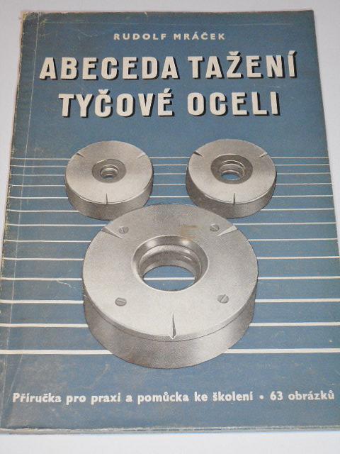 Abeceda tažení tyčové oceli - Rudolf Mráček - 1954