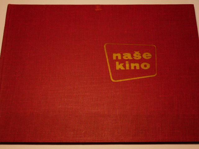 Naše kino - za zvýšení kulturnosti kin, za zlepšení propagace filmu - 1962