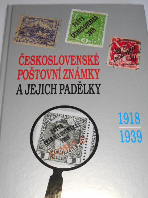 Československé poštovní známky a jejich padělky 1918 - 1939 - Jan Karásek - 1998