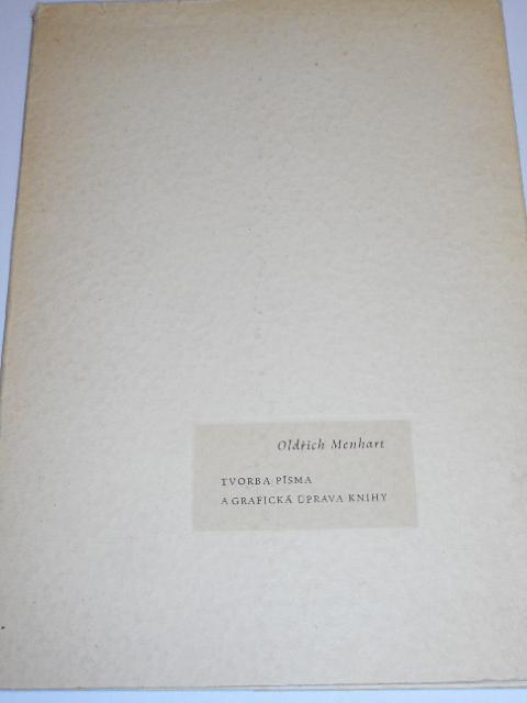 Tvorba písma a grafická úprava knihy - Oldřich Menhart