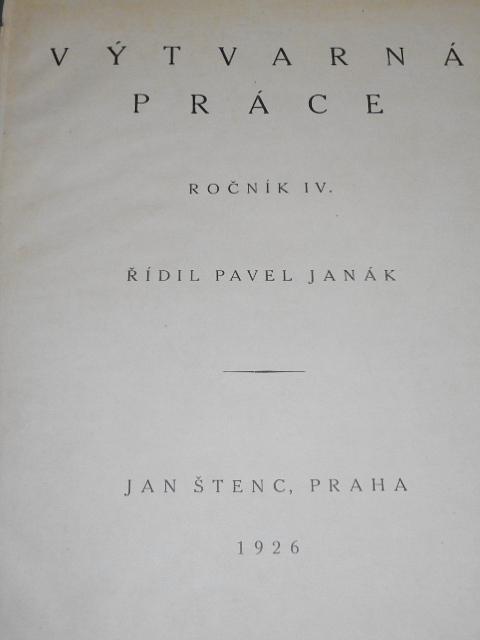 Výtvarná práce - ročník IV. - 1926 - Pavel Janák