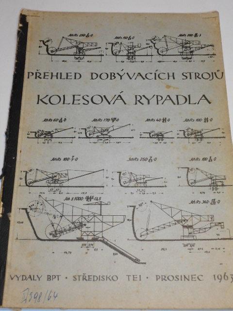 Přehled dobývacích strojů - kolesová rypadla - 1963 - Báňské projekty Teplice