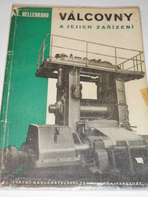 Válcovny a jejich zařízení - Ladislav Hellebrand - 1954