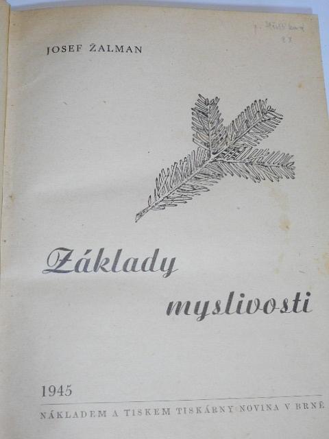 Základy myslivosti - Josef Žalman - 1945