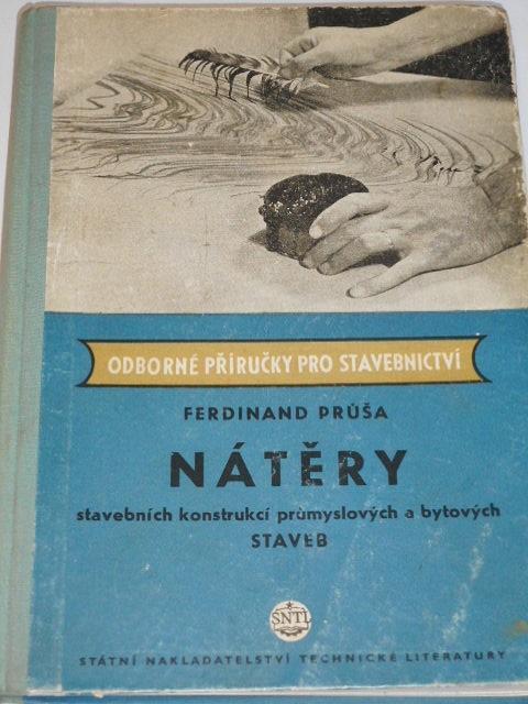 Nátěry stavebních konstrukcí průmyslových a bytových staveb - Ferdinand Průša - 1956
