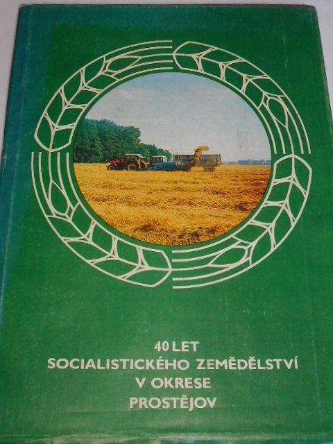 40 let socialistického zemědělství v okrese Prostějov