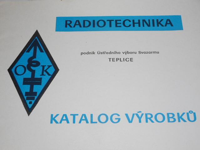 Radiotechnika - podnik Ústředního výboru Svazarmu Teplice - katalog výrobků - 1978