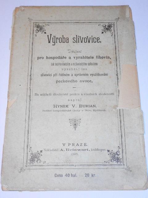 Výroba slivovice - poučení pro hospodáře a vyrobitele lihovin... Hynek V. Burian - 1895