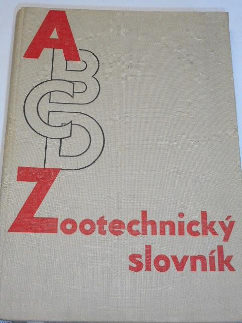 Zootechnický slovník - Alois Grolig, Josef Kopecký, Miloslav Šatava - 1963