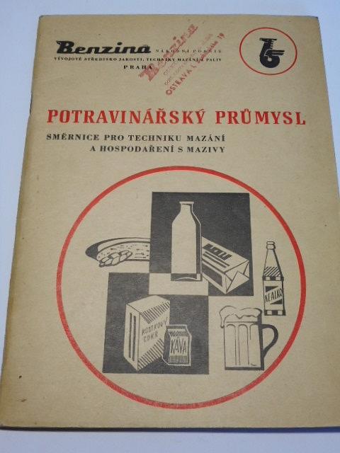 Potravinářský průmysl - směrnice pro techniku mazání a hospodaření s mazivy - Benzina - 1967