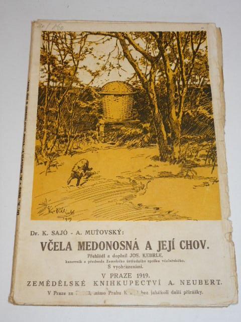 Včela medonosná a její chov - K. Sajó, A. Muťovský - 1919