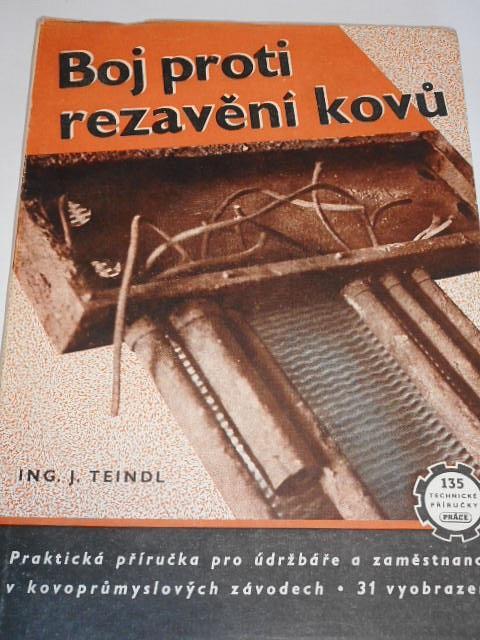 Boj proti rezavění kovů - Josef Teindl - 1952
