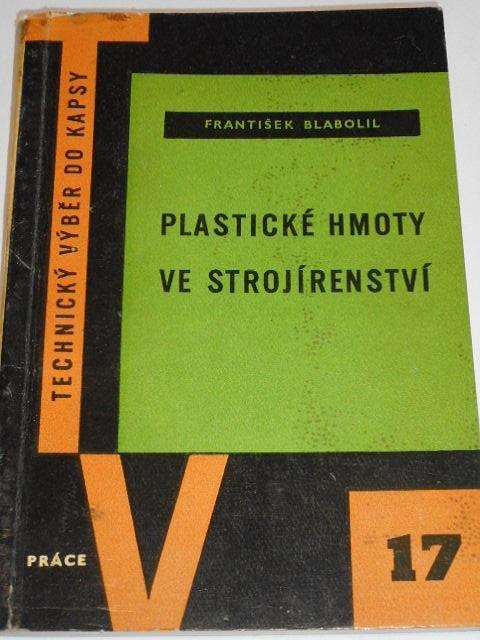 Plastické hmoty ve strojírenství - František Blabolil - 1959