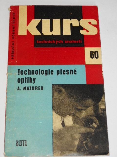 Technologie přesné optiky - Alois Mazurek - 1961