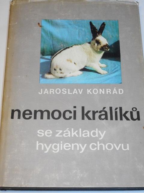Nemoci králíků se základy hygieny chovu - Jaroslav Konrád - 1972